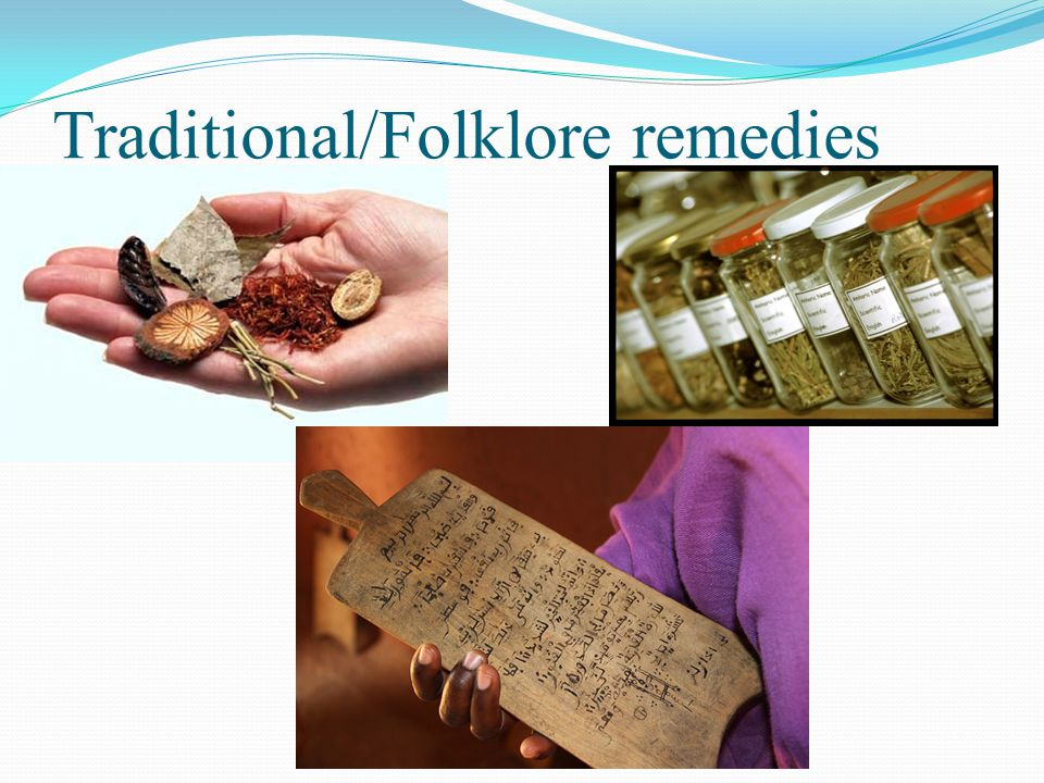 Traditional/Folklore remedies