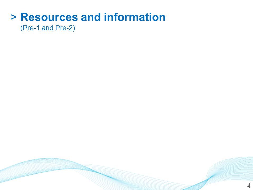 >Resources and information (Pre-1 and Pre-2) 4