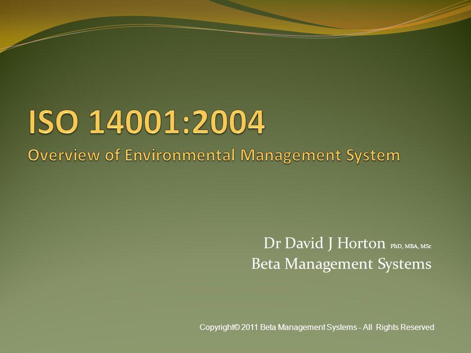 Dr David J Horton PhD, MBA, MSc Beta Management Systems Copyright© 2011 Beta Management Systems - All Rights Reserved