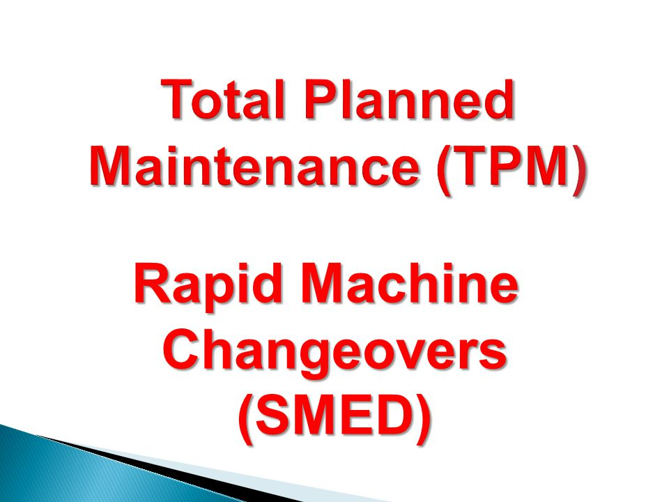 Rapid Machine Changeovers (SMED)