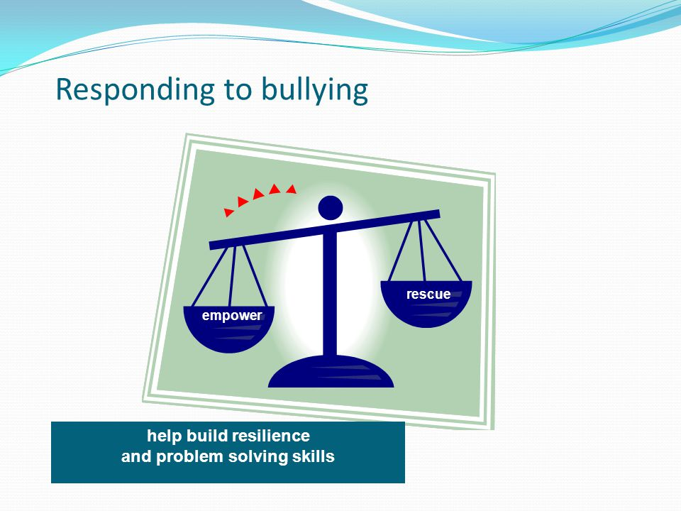 Responding to bullying empower rescue help build resilience and problem solving skills