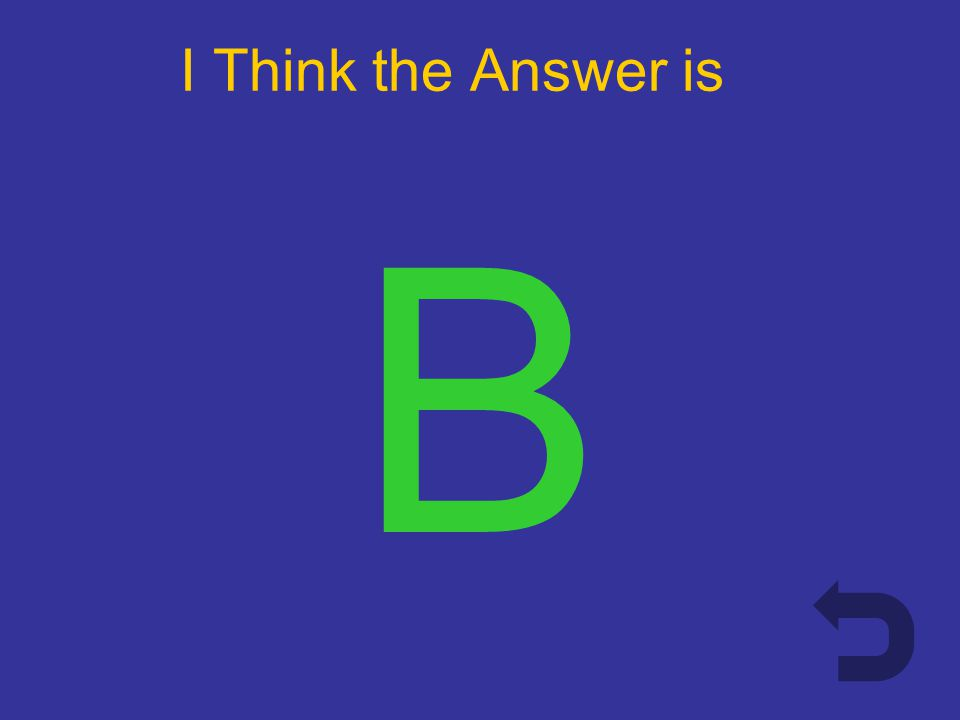 I Think the Answer is A