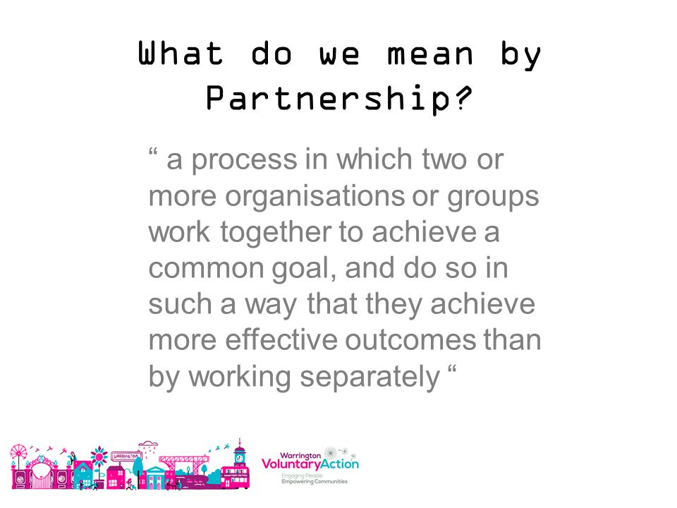 What do we mean by Partnership.