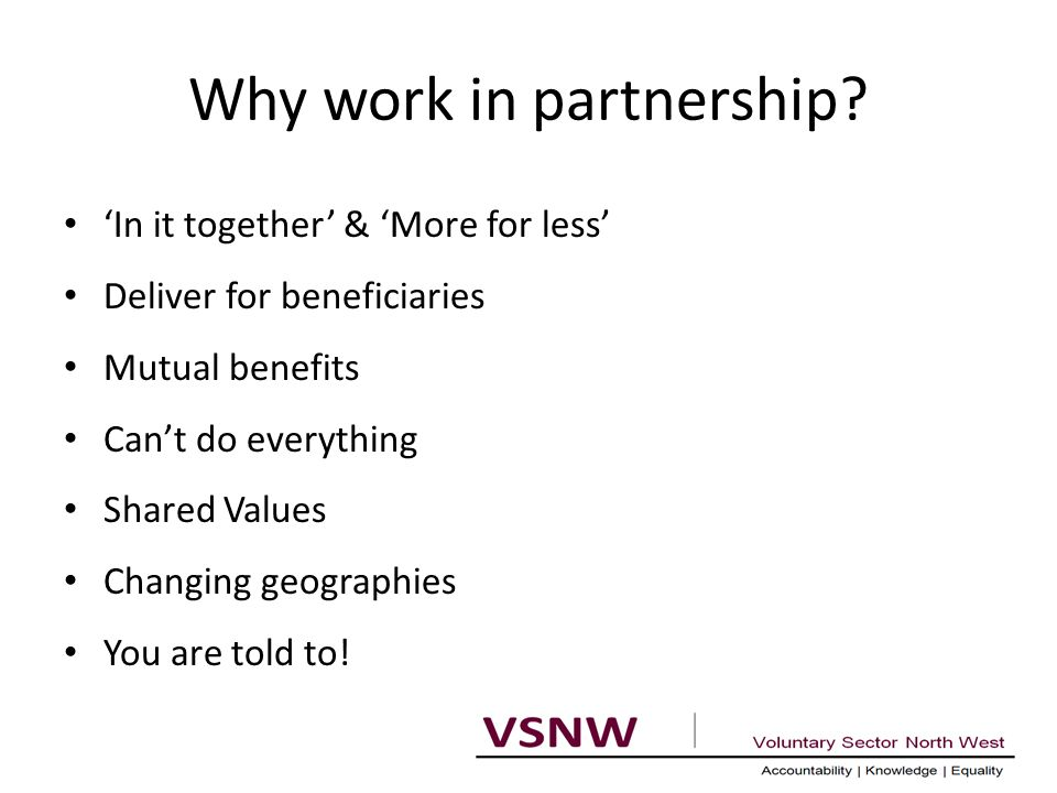 Why work in partnership.