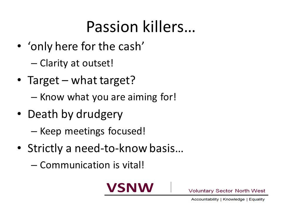 Passion killers… 'only here for the cash' – Clarity at outset.