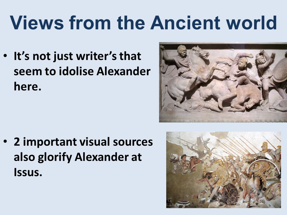 Views from the Ancient world It's not just writer's that seem to idolise Alexander here.