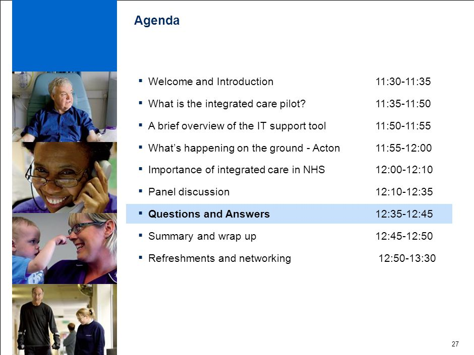27 Agenda ▪ Welcome and Introduction 11:30-11:35 ▪ What is the integrated care pilot.