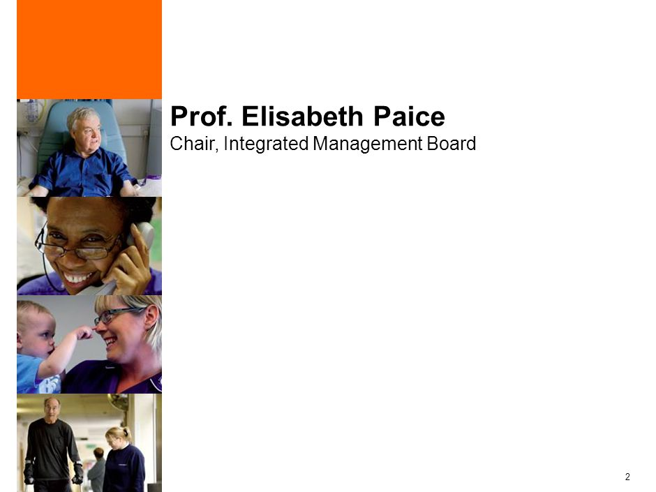 2 Prof. Elisabeth Paice Chair, Integrated Management Board