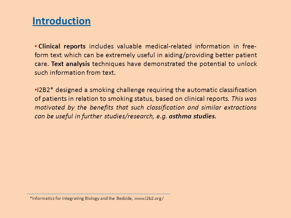Introduction Clinical reports includes valuable medical-related information in free- form text which can be extremely useful in aiding/providing better patient care.