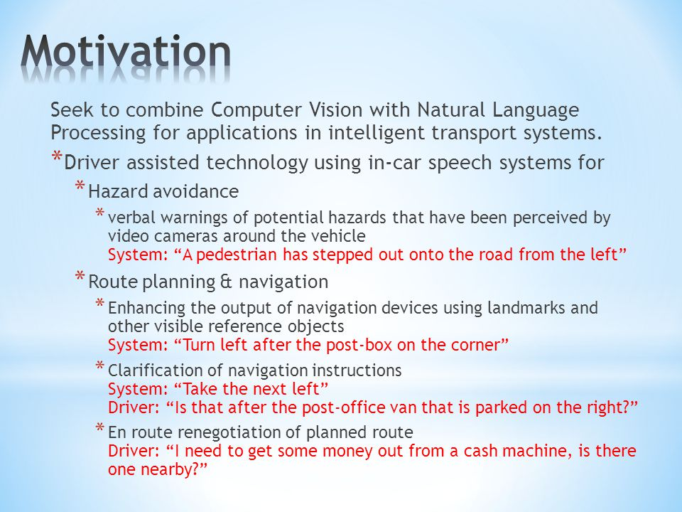 Seek to combine Computer Vision with Natural Language Processing for applications in intelligent transport systems.