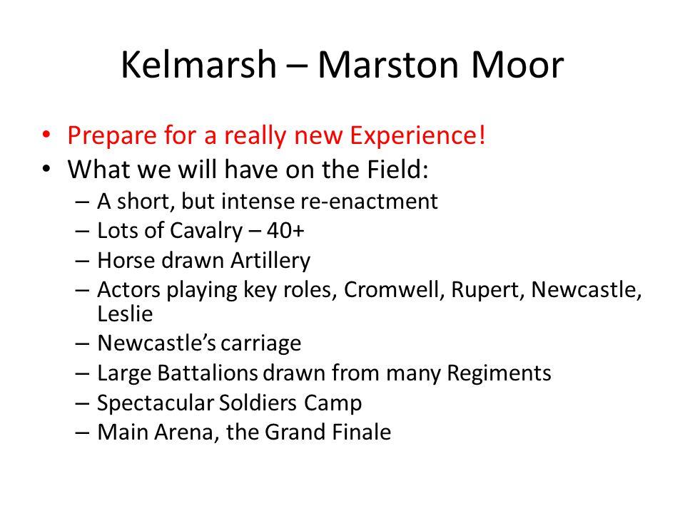 Kelmarsh – Marston Moor Prepare for a really new Experience.