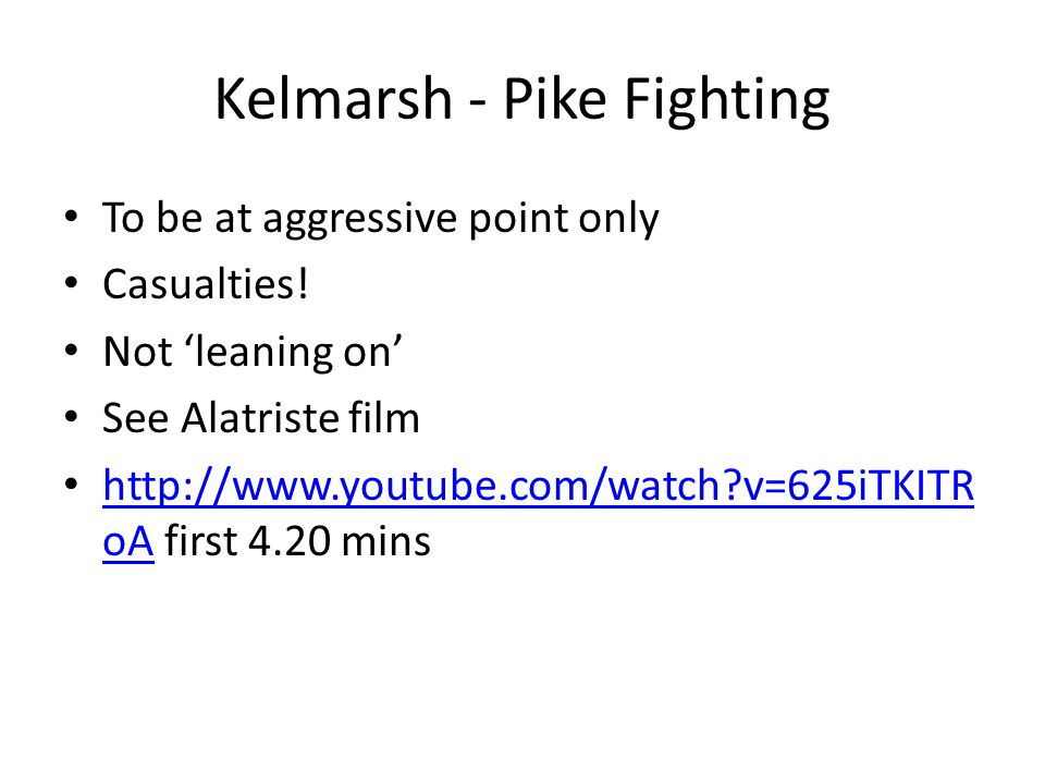 Kelmarsh - Pike Fighting To be at aggressive point only Casualties.