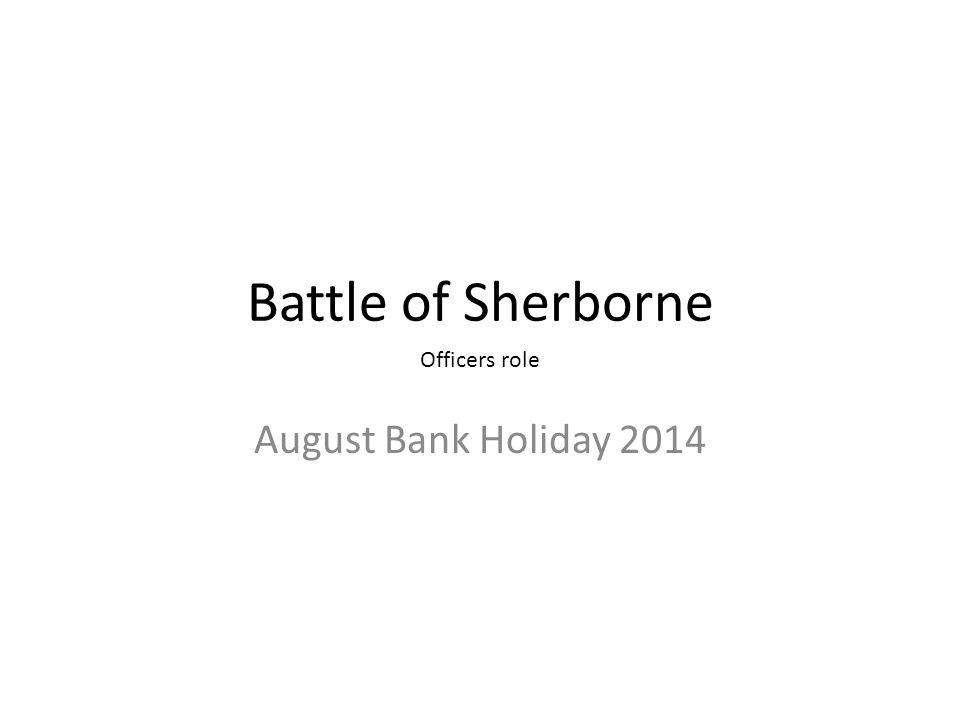 Battle of Sherborne August Bank Holiday 2014 Officers role