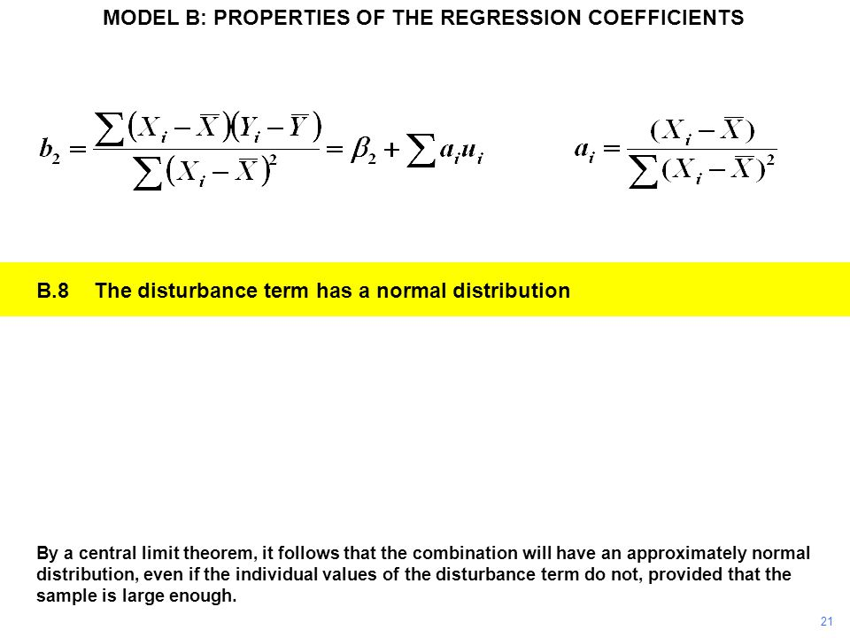 MODEL B: PROPERTIES OF THE REGRESSION COEFFICIENTS ASSUMPTIONS FOR MODEL B B.5The disturbance term is homoscedastic.