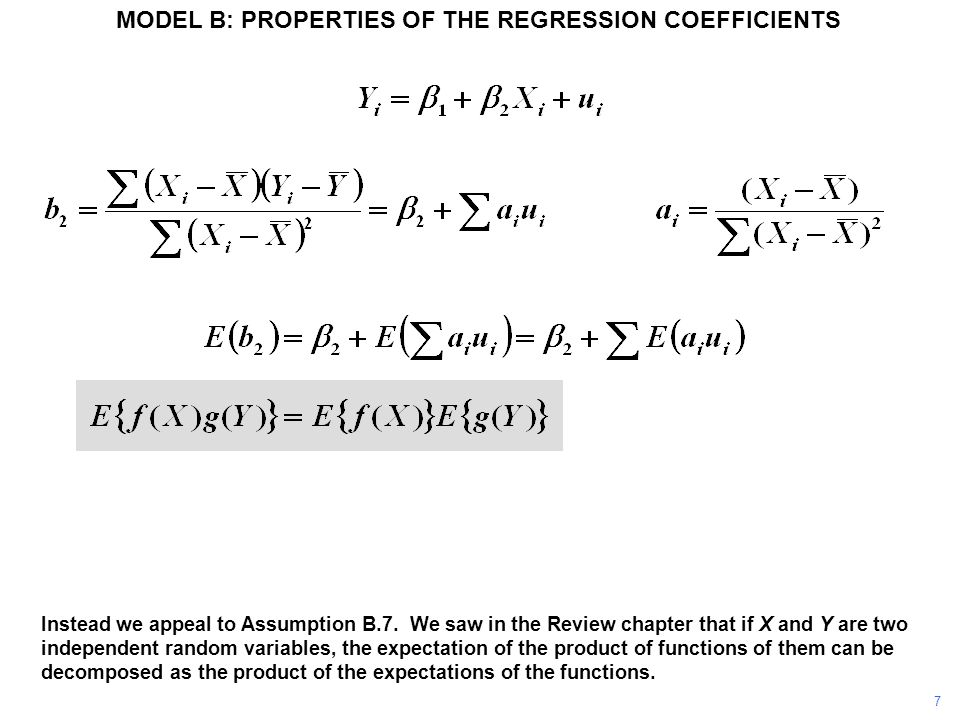 Under Assumption B.7, u i is distributed independently of every value of X in the sample.