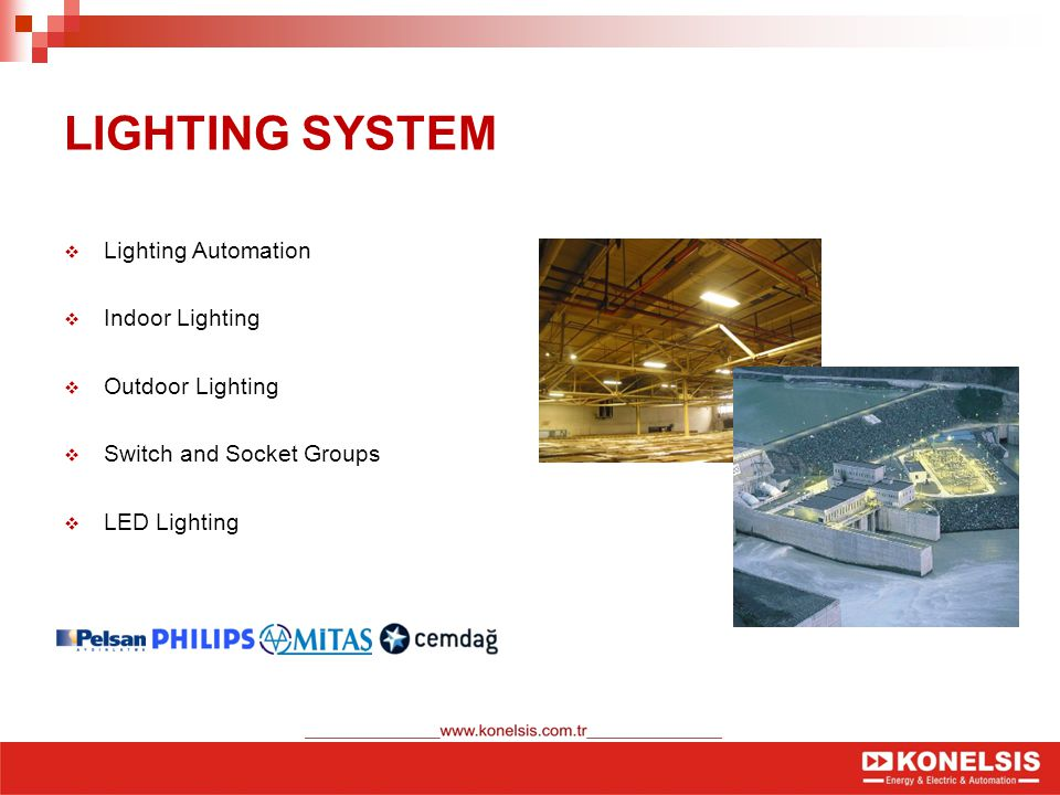 LIGHTING SYSTEM  Lighting Automation  Indoor Lighting  Outdoor Lighting  Switch and Socket Groups  LED Lighting