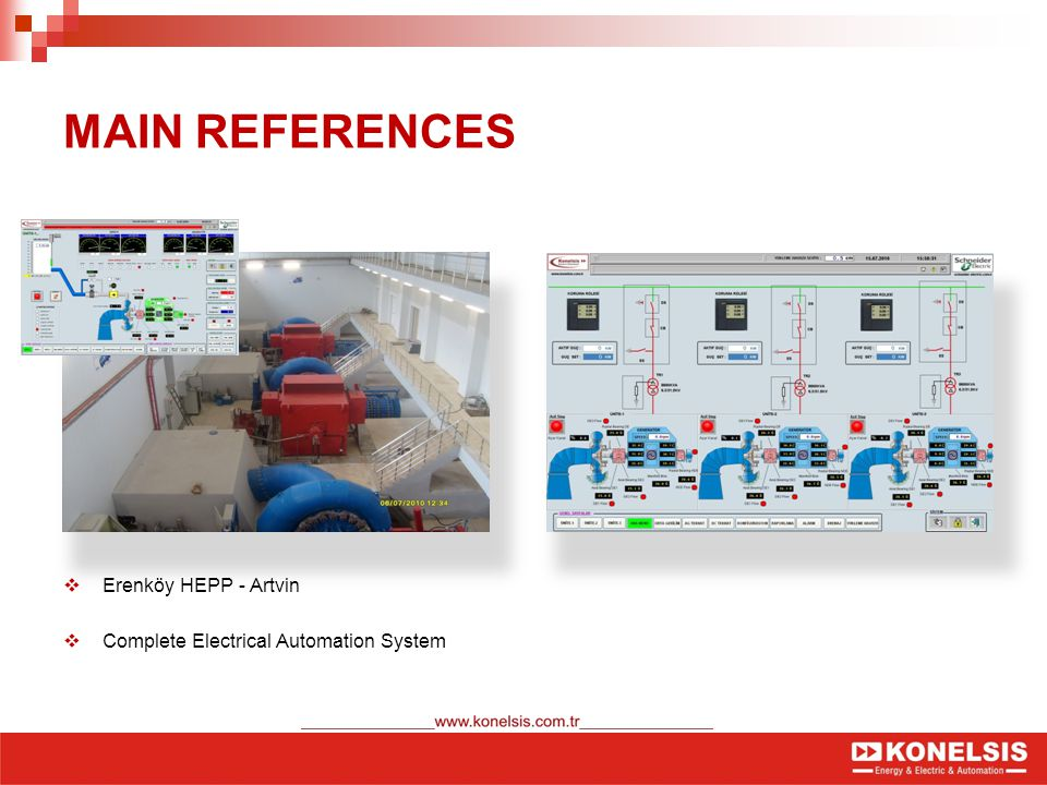 MAIN REFERENCES  Erenköy HEPP - Artvin  Complete Electrical Automation System