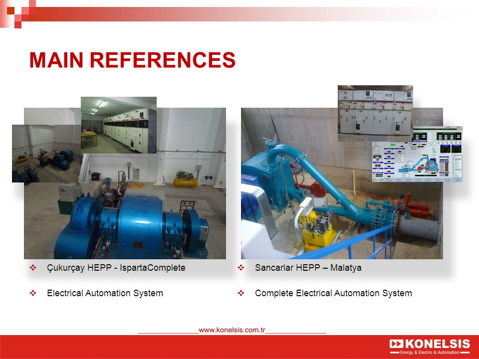MAIN REFERENCES  Çukurçay HEPP - IspartaComplete  Electrical Automation System  Sancarlar HEPP – Malatya  Complete Electrical Automation System