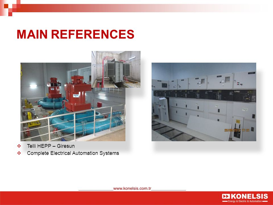 MAIN REFERENCES  Telli HEPP – Giresun  Complete Electrical Automation Systems