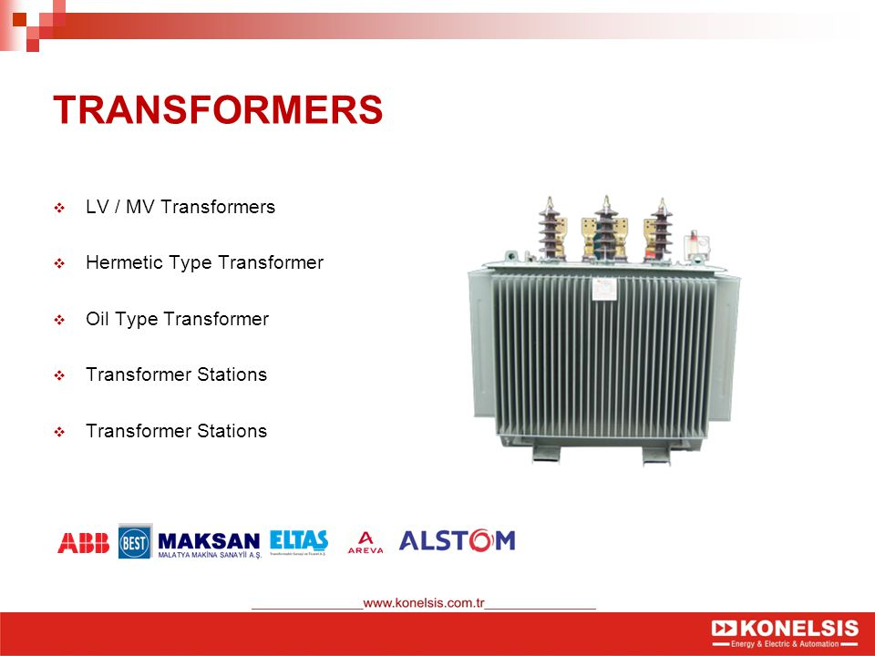 TRANSFORMERS  LV / MV Transformers  Hermetic Type Transformer  Oil Type Transformer  Transformer Stations