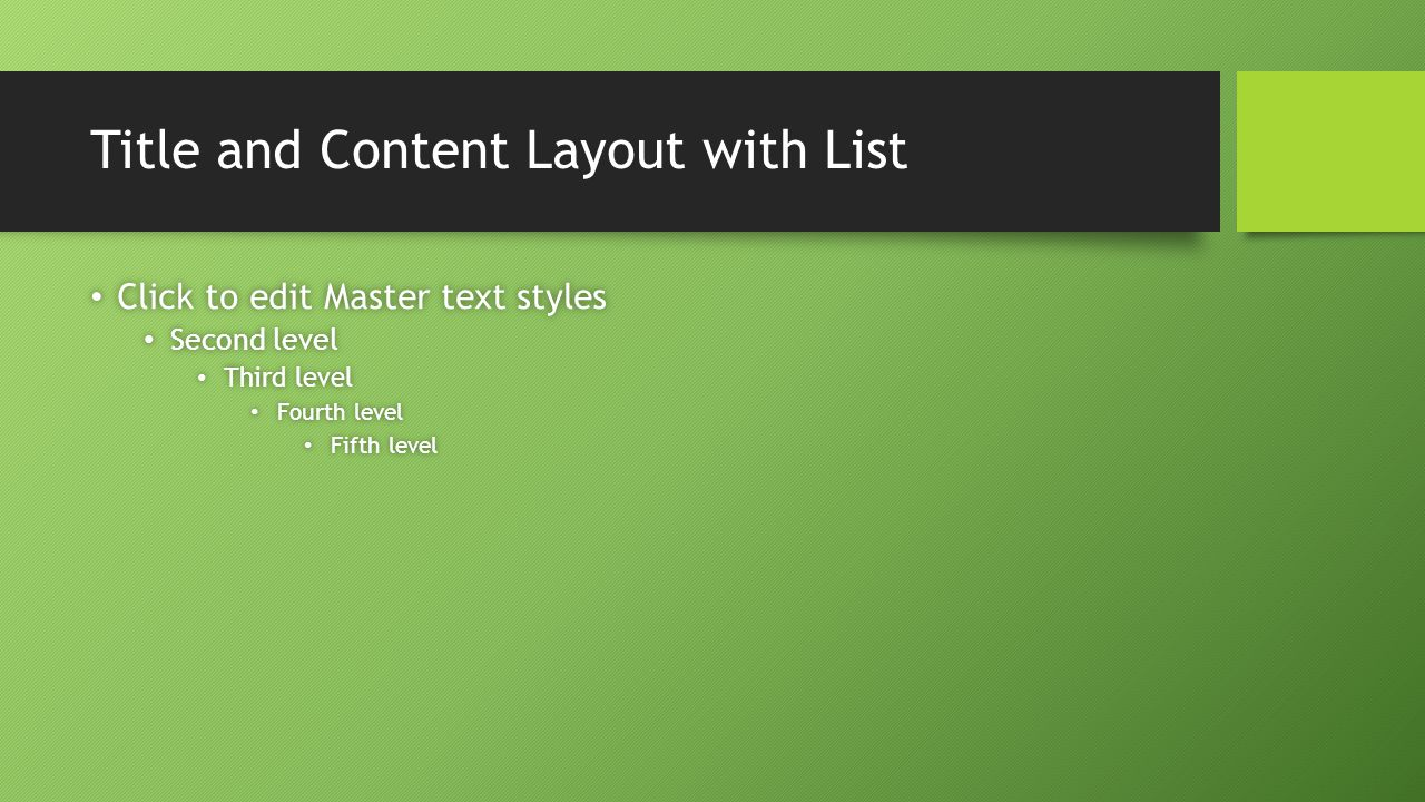 Title and Content Layout with List Click to edit Master text styles Click to edit Master text styles Second level Second level Third level Third level