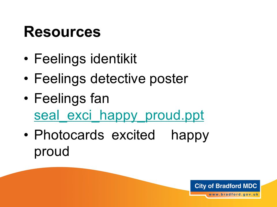 Resources Feelings identikit Feelings detective poster Feelings fan seal_exci_happy_proud.ppt seal_exci_happy_proud.ppt Photocards excited happy proud