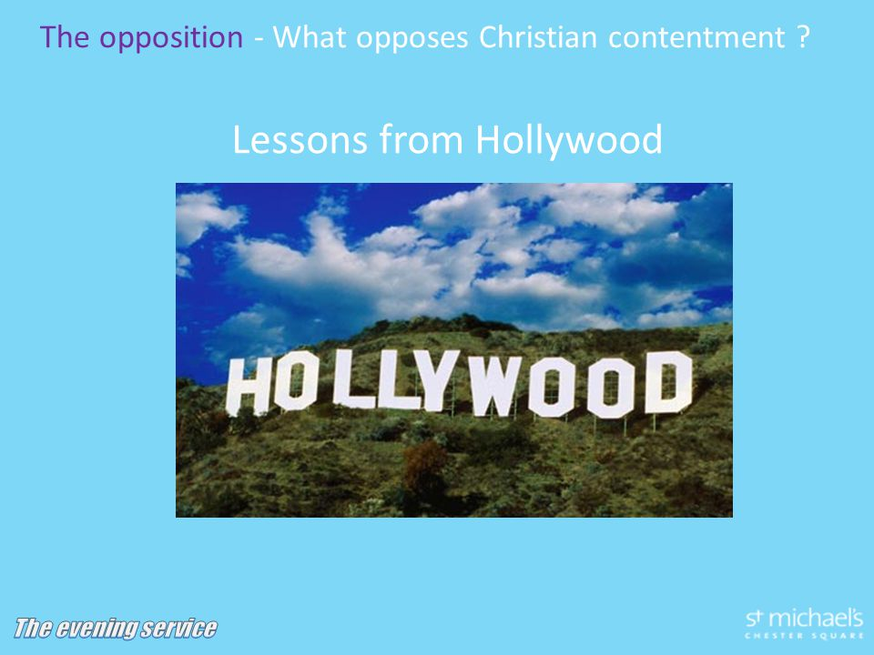 Lessons from Hollywood The opposition - What opposes Christian contentment