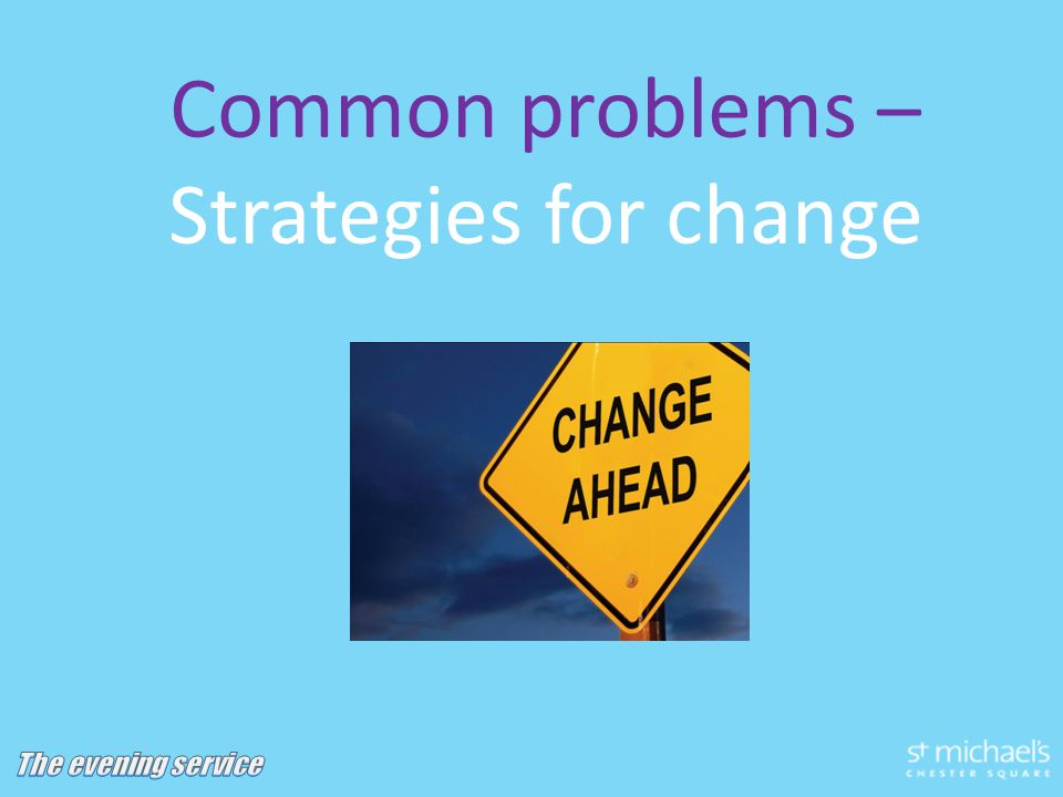 Common problems – Strategies for change