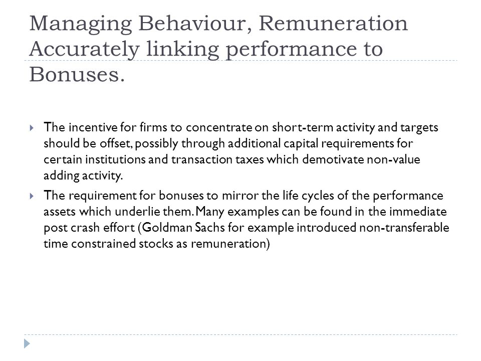 Managing Behaviour, Remuneration Accurately linking performance to Bonuses.