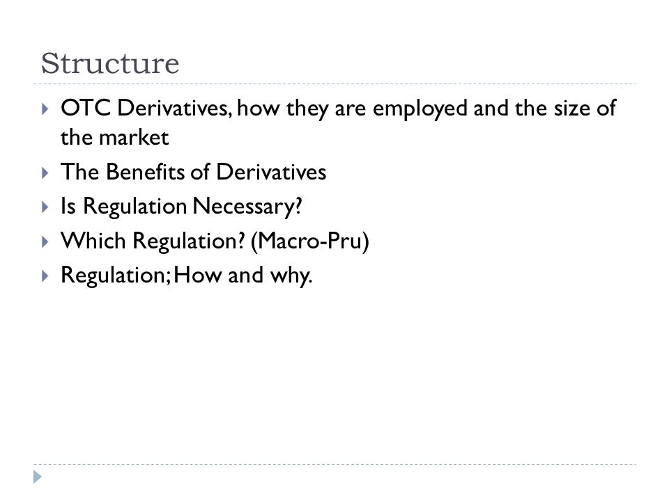 Derivatives  General definition of a 'derivative'  An asset whose performance is derived from the value of an underlying asset.