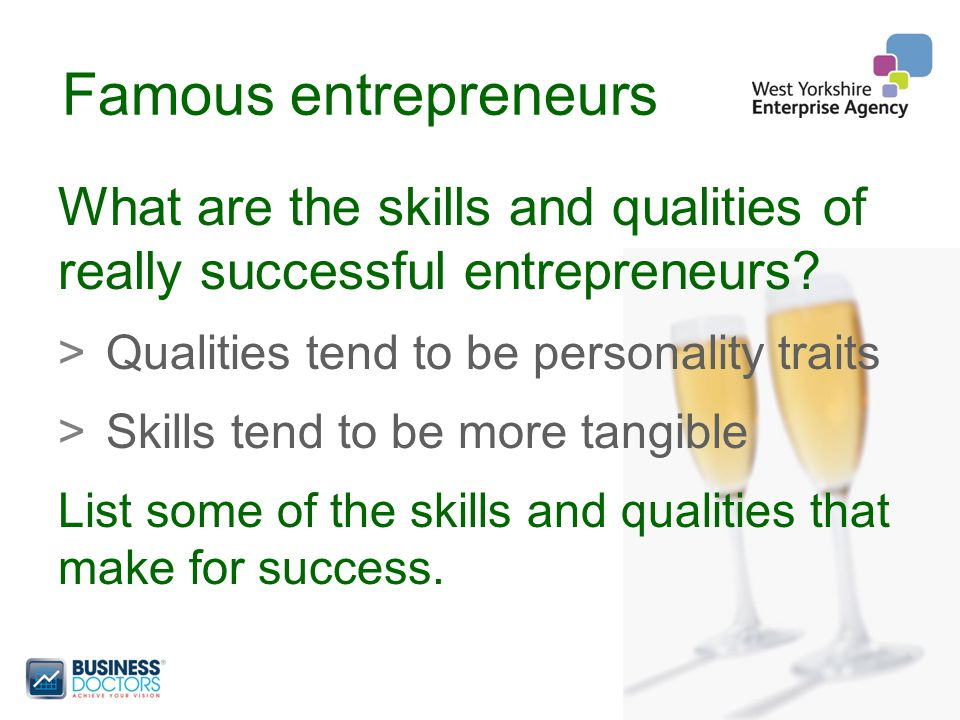 Famous entrepreneurs What are the skills and qualities of really successful entrepreneurs.