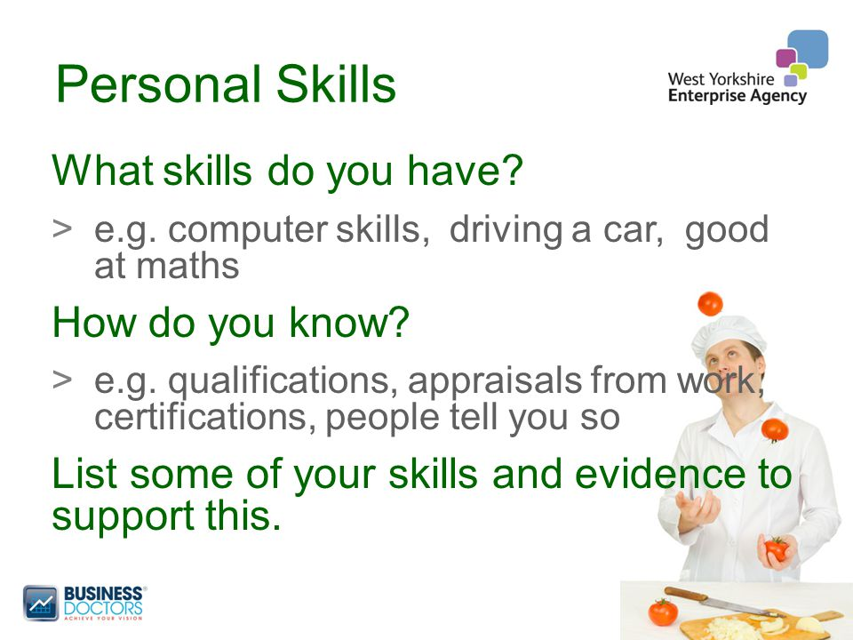 Personal Skills What skills do you have. >e.g.