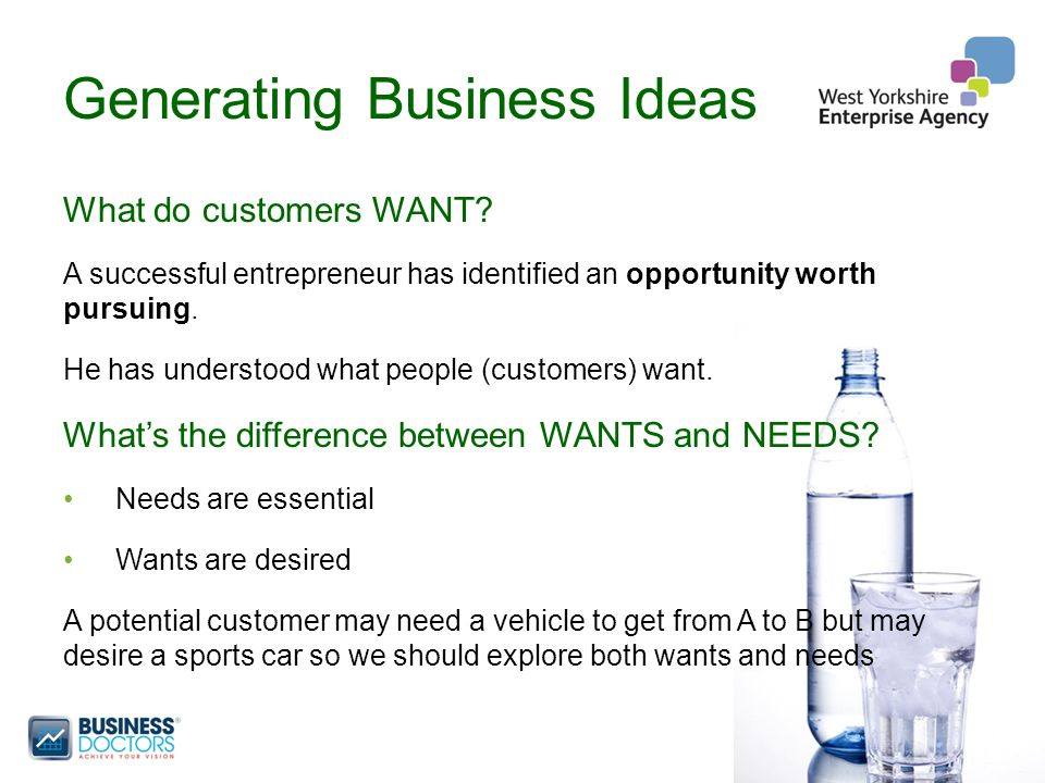 Generating Business Ideas What do customers WANT.