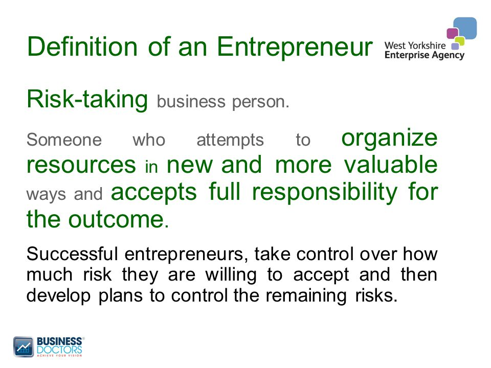 Definition of an Entrepreneur Risk-taking business person.