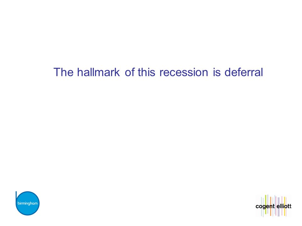 The hallmark of this recession is deferral