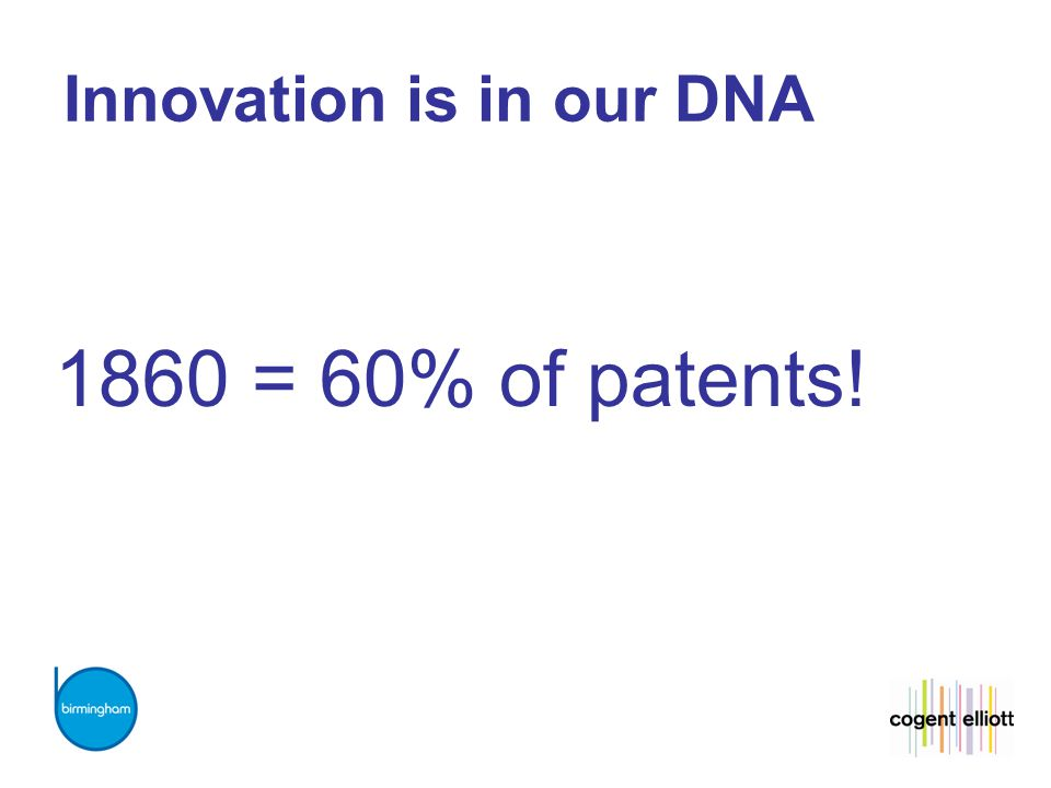 Innovation is in our DNA 1860 = 60% of patents!