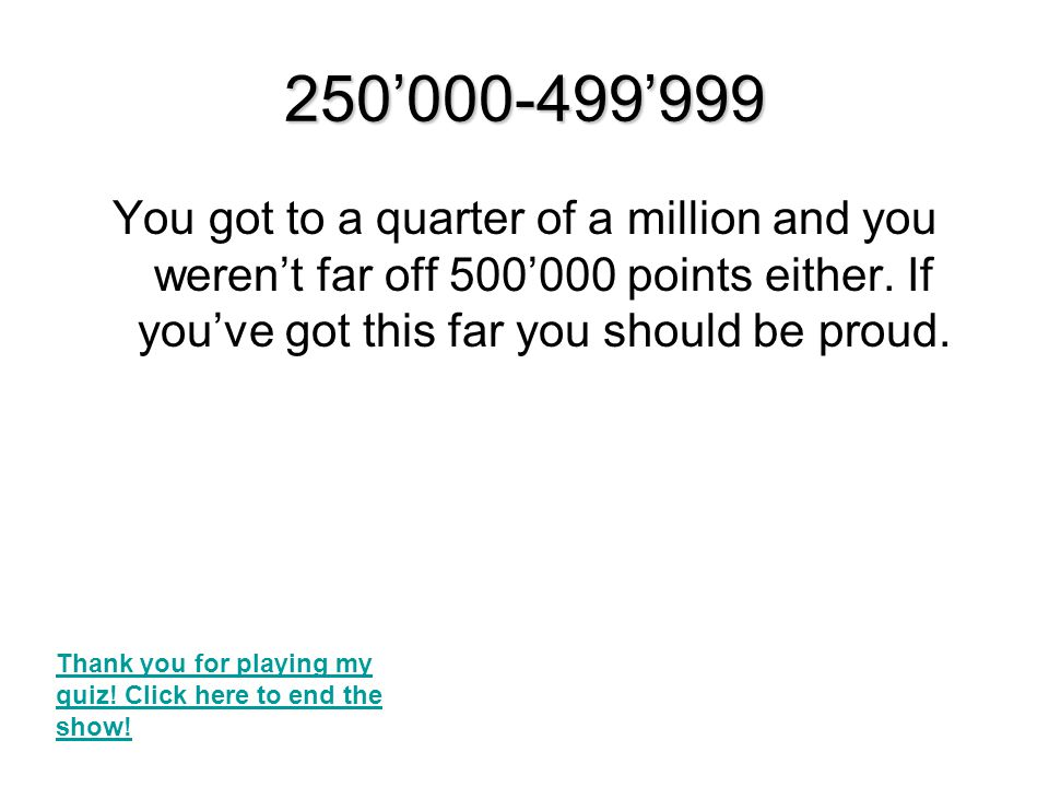 120'000-249'999 You were so close to a quarter of a million.