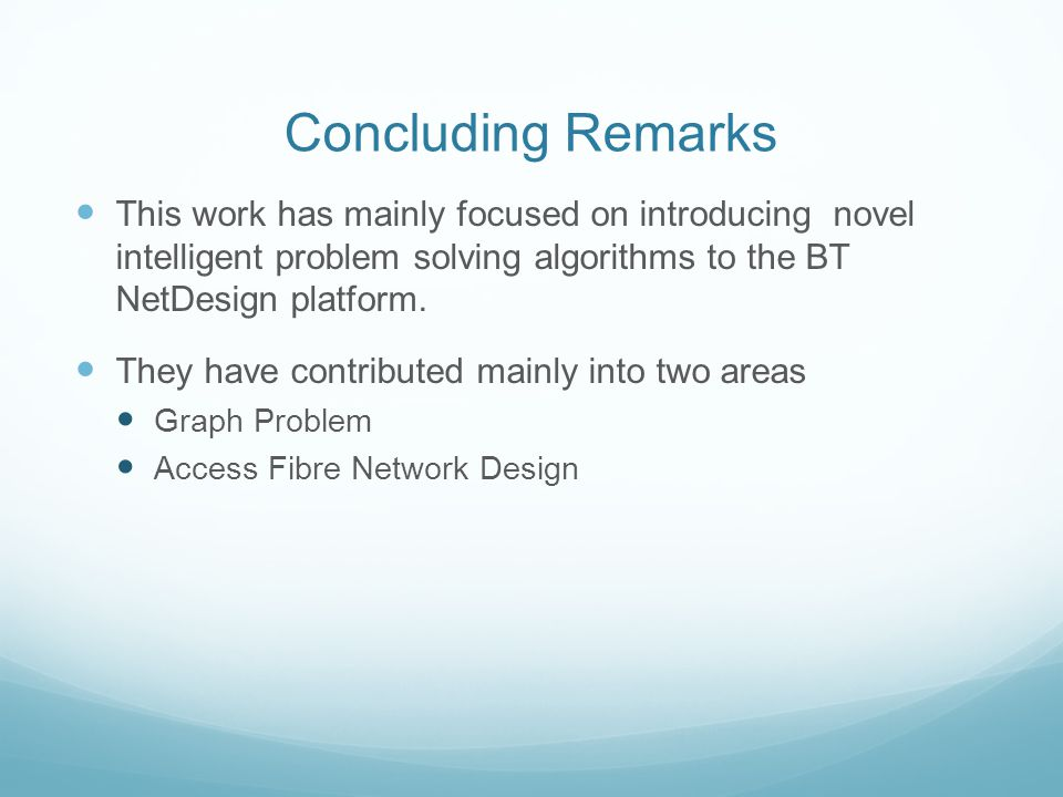 This work has mainly focused on introducing novel intelligent problem solving algorithms to the BT NetDesign platform.