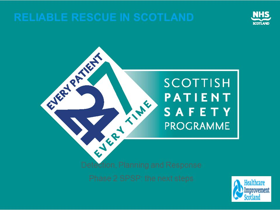 RELIABLE RESCUE IN SCOTLAND Detection, Planning and Response Phase 2 SPSP: the next steps
