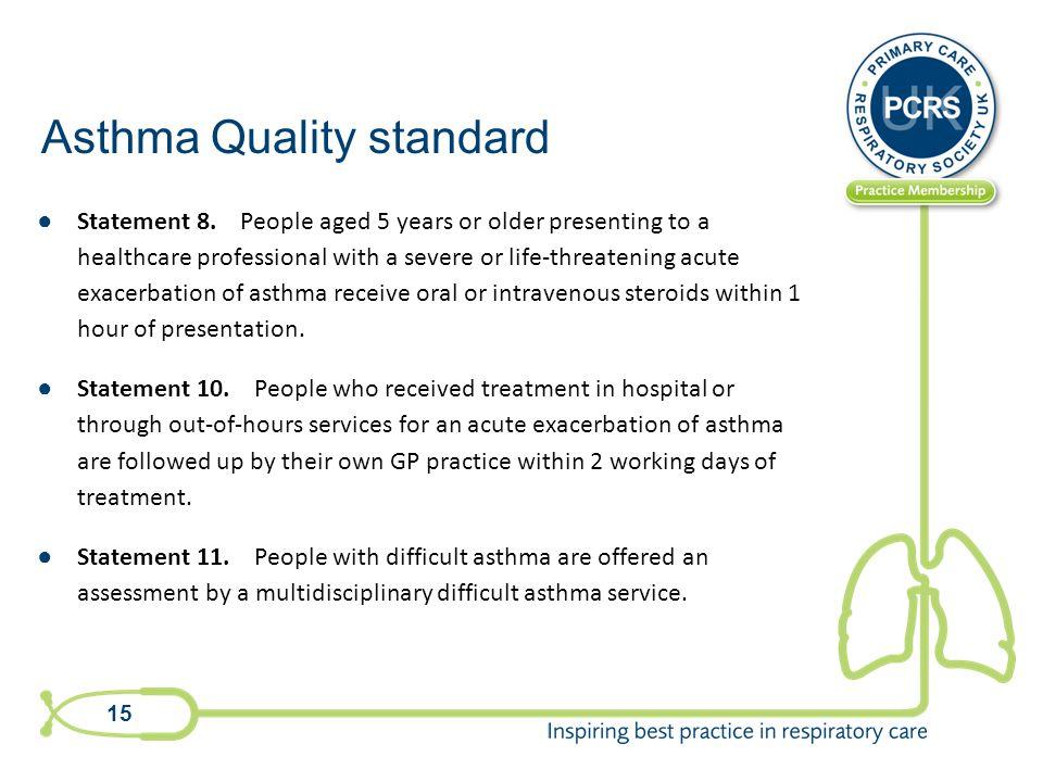 Asthma Quality standard ● Statement 8.