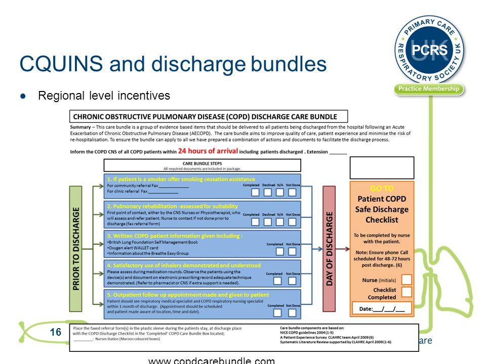 CQUINS and discharge bundles ●Regional level incentives 16 www.copdcarebundle.com