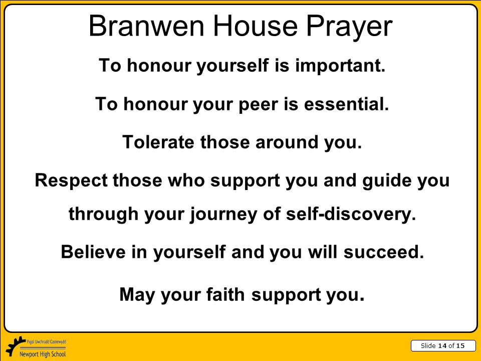 Slide 14 of 15 Branwen House Prayer To honour yourself is important.
