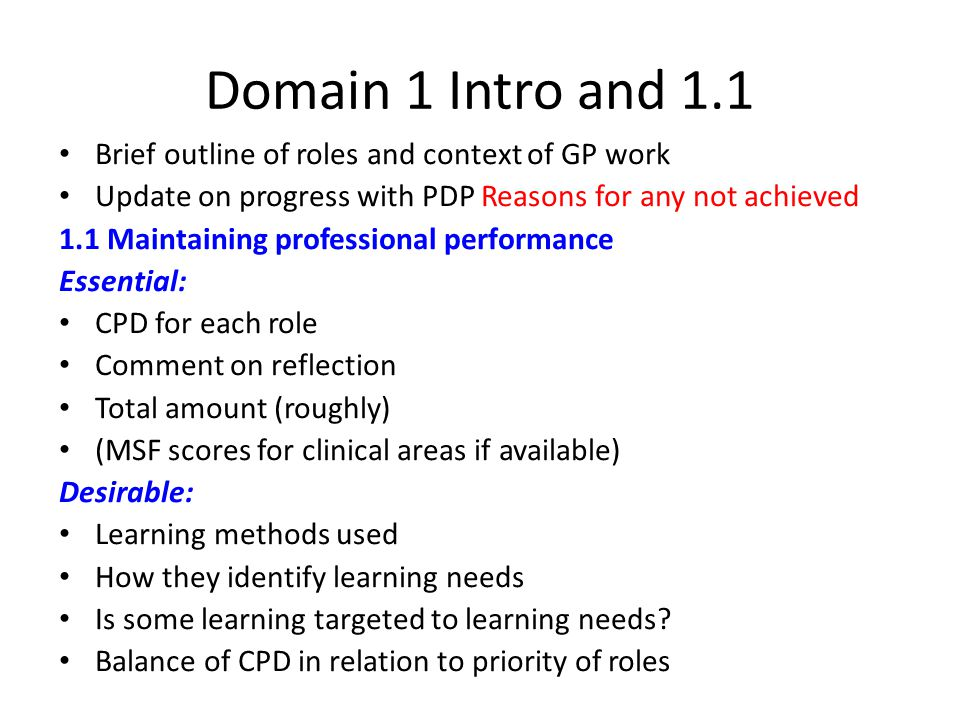 Domain 1 Intro and 1.1 Brief outline of roles and context of GP work Update on progress with PDP Reasons for any not achieved 1.1 Maintaining professi