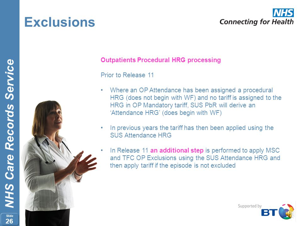 "NHS Care Records Service Slide 25 Exclusions PbR UnSpellable Activity Release 11 introduces a new single (APC, OP and A+E) Managed Service extract ""Pb"