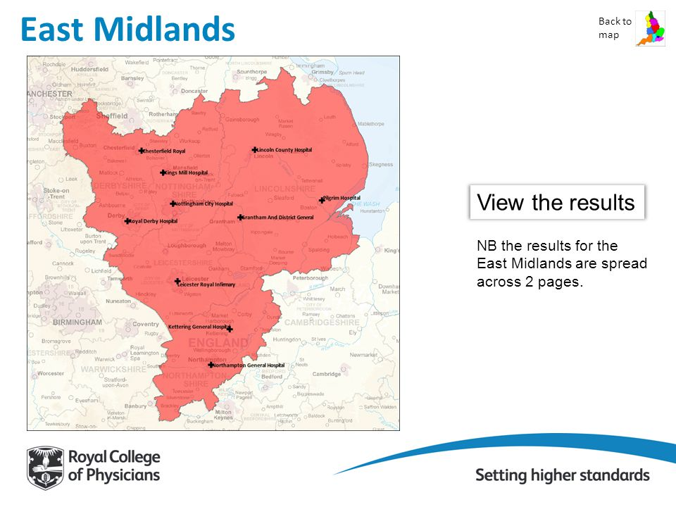 East Midlands Back to map View the results NB the results for the East Midlands are spread across 2 pages.