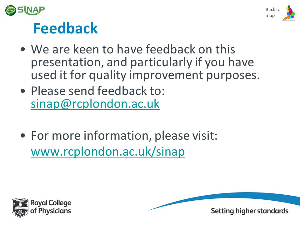 Feedback We are keen to have feedback on this presentation, and particularly if you have used it for quality improvement purposes.