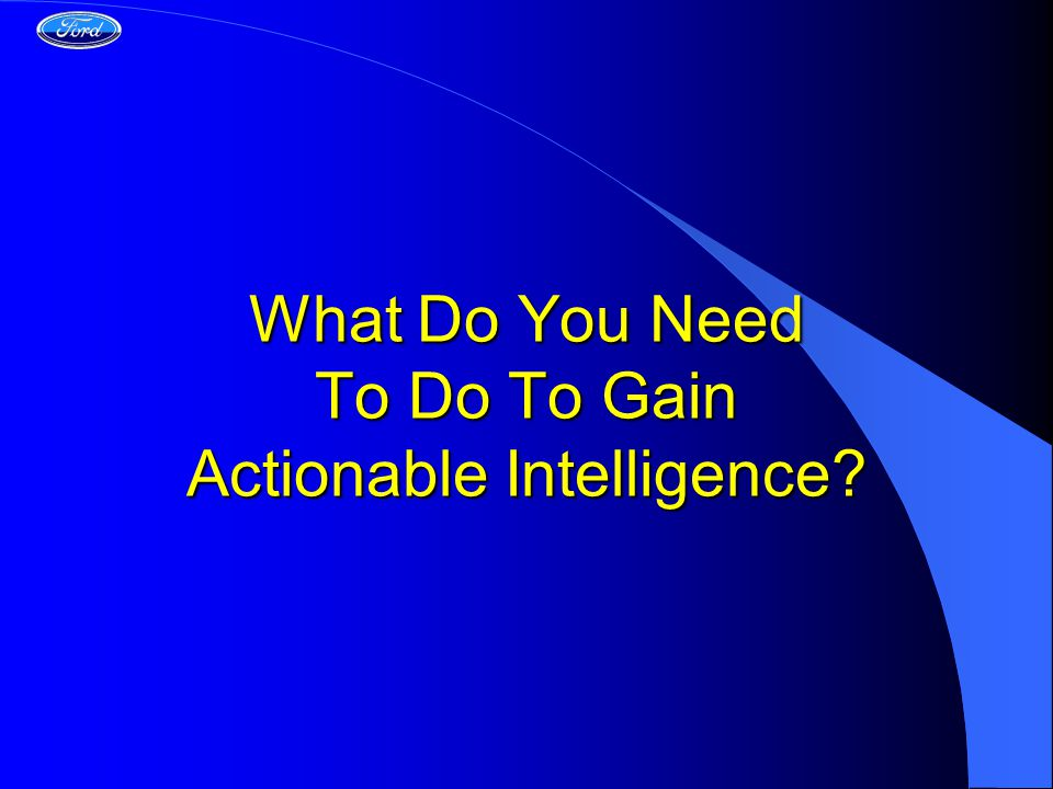 What Do You Need To Do To Gain Actionable Intelligence