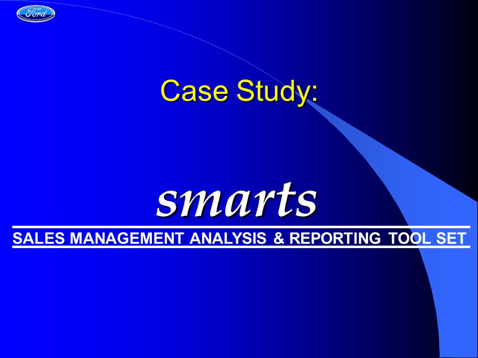 Case Study: SALES MANAGEMENT ANALYSIS & REPORTING TOOL SET smarts