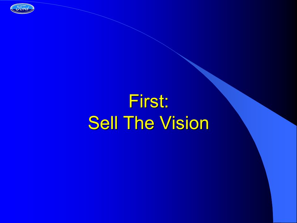 First: Sell The Vision