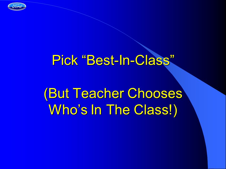 Pick Best-In-Class (But Teacher Chooses Who's In The Class!)